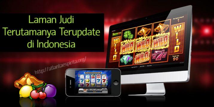Laman Judi Terutamanya Terupdate di Indonesia