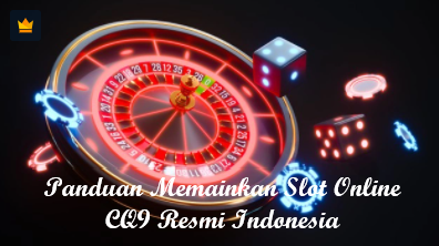 Panduan Memainkan Slot Online CQ9 ResmiIndonesia