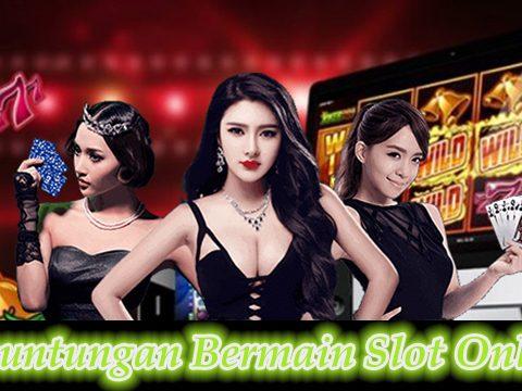 Keuntungan Bermain Slot Online